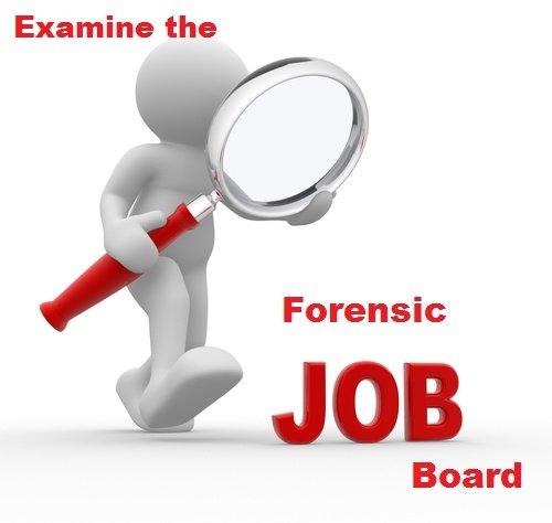 Examine the Forensic Job Board